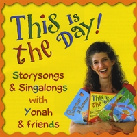 Yonah & Friends | This Is the Day! Storysongs & Singalongs