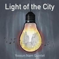 Yoosun Nam Quintet | Light of the City