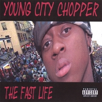 "Chopper aka ""Young City"" 