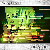 Young Echoes | Neon Blondes