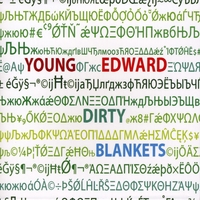 Young Edward | Dirty Blankets