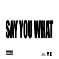 Young Eze | Say You What