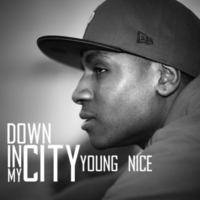 Young Nice | Down in My City