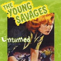 Young Savages | Untamed