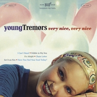 Young Tremors | Very Nice, Very Nice