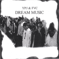 YPJ & FVC | Dream Music