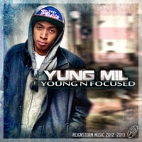 Yung Mil | Young N Focused - EP