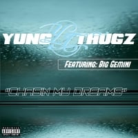 Yung Thugz | Chasin My Dreams