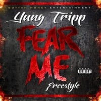 Yung Tripp | Fear Me (Freestyle)