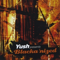 Yush 2k | Presents Blackanized