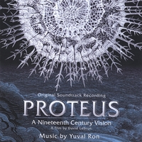 Yuval Ron | Proteus - A 19th Century Vision - Original Soundtrack Recording
