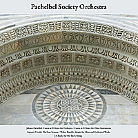 Pachelbel Society Orchestra & Julius Frederick Rinaldi | Johann Pachelbel: Canon in D Major for Orchestra; Canon in D Major for Other Instruments - Antonio Vivaldi: the Four Seasons - Walter Rinaldi: Adagio for Oboe and Orchestral Works - J.S. Bach: Air On the G String - Vol. 6