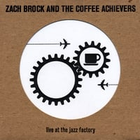 Zach Brock and The Coffee Achievers | Live at the Jazz Factory