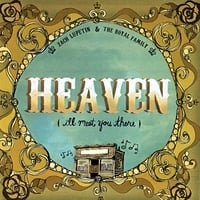 Zach Lupetin and The Royal Family | Heaven (I'll Meet You There)