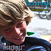 Zack Hafeman | Incredible (2010)