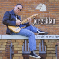 Joe Zaklan | There Ain't No Better Time
