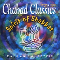 Zalman Goldstein | Chabad Classics 5: Spirit of the Shabbat