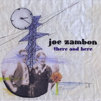 Joe Zambon | There and Here