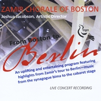 Zamir Chorale of Boston & Joshua Jacobson | From Boston to Berlin