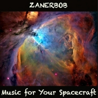 Zanerbob | Music for Your Spacecraft