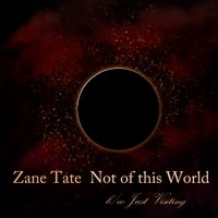 Zane Tate | Not of This World