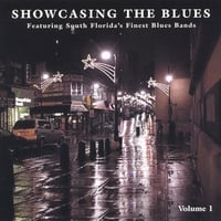 Best of South FL. Blues Bands | Showcasing The Blues - Vol. 1
