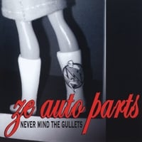 Ze Auto Parts | Never Mind the Gullets