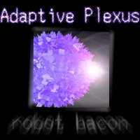 Adaptive Plexus | Robot Bacon
