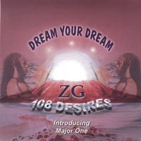 ZG 108 Desires Introducing Major One | Dream Your Dream (Four Track CD Single)