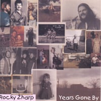 Rocky Zharp | Years Gone By