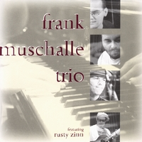 Rusty Zinn and Frank Muschalle Trio | Frank Muschalle Trio feat. Rusty Zinn