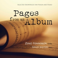 Zino Vinnikov & Sergey Maltsev | Pages from an Album: Selected Showpieces for Violin and Piano