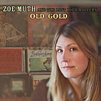 Zoe Muth and the Lost High Rollers | Old Gold