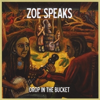 Zoe Speaks | Drop in the bucket