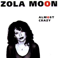Zola Moon | Almost Crazy