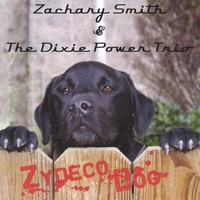 Zachary Smith & The Dixie Power Trio | Zydeco Dog