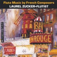 Laurel Zucker | Flute Music by French Composers