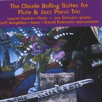 Laurel Zucker, Joe Gilman, David Rokeach, Jeff Neighbor | The Claude Bolling Suites for Flute & Jazz Piano Trio (2 CD set)
