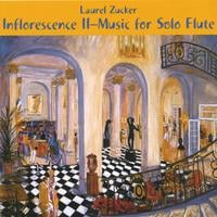 Laurel Zucker | Inflorescence 2-Music for Solo Flute