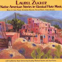 Laurel Zucker, Marc Shapiro, Richard Savino, Jack Foote | Native American stories in Classical Flute Music