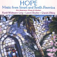 Ronit Widmann-Levy, Laurel Zucker, Daniel Akiva | Hope: Music from Israel and South America for soprano, flute, guitar