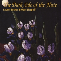 Laurel Zucker and Marc Shapiro | The Dark Side of the Flute