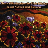 Laurel Zucker & Mark Delpriora | Classical Masterpieces For Flute & Guitar