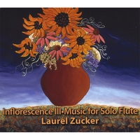 Laurel Zucker | Inflorescence III- Music for Solo Flute