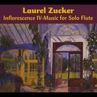 Laurel Zucker | Inflorescence IV-Music for Solo Flute (2 CD set)