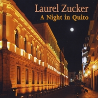 Laurel Zucker | A Night in Quito - Music For Flute and Jazz Piano Trio