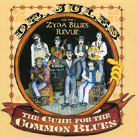 Dr. Jules and the ZydaBlues Revue | The Cure For The Common Blues