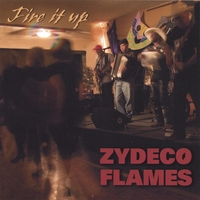 Zydeco Flames | Fire It Up