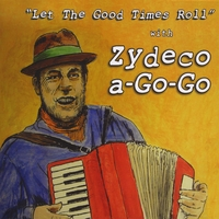 Zydeco-a-Go-Go | Let The Good Times Roll